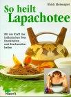 So heilt Lapachotee